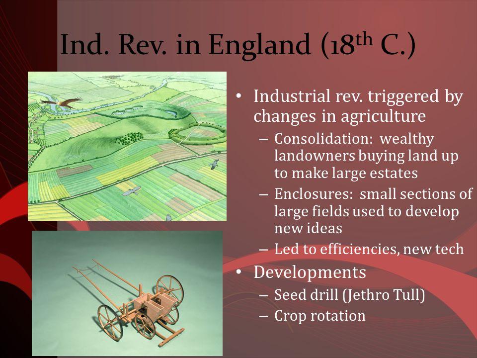 Ind. Rev. in England (18 th C.) Industrial rev.