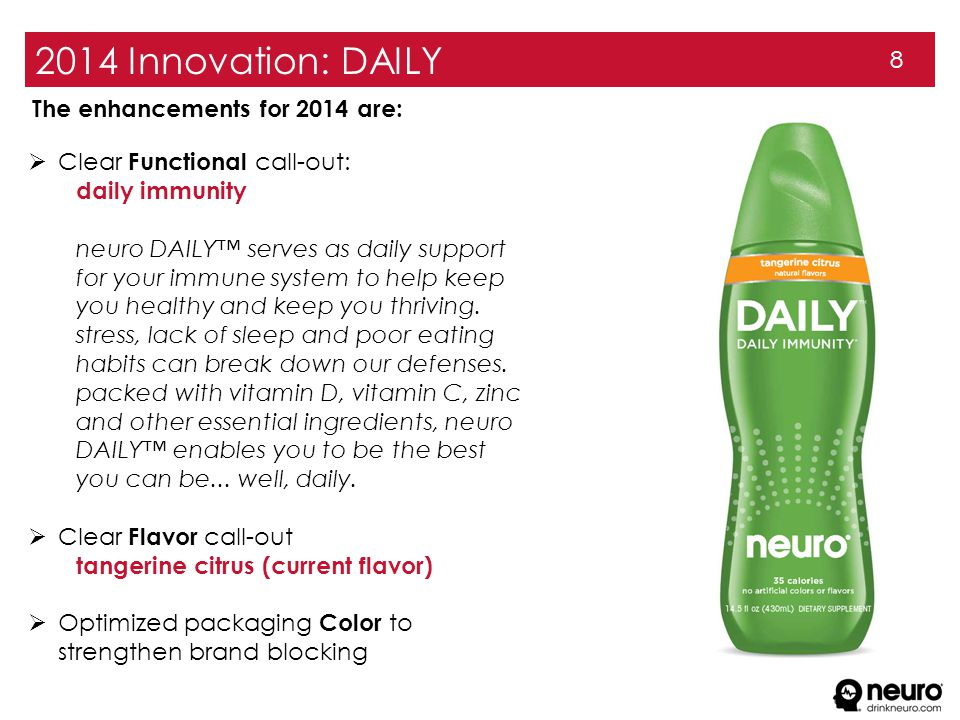 2014 Innovation: DAILY 8  Clear Functional call-out: daily immunity neuro DAILY™ serves as daily support for your immune system to help keep you healthy and keep you thriving.