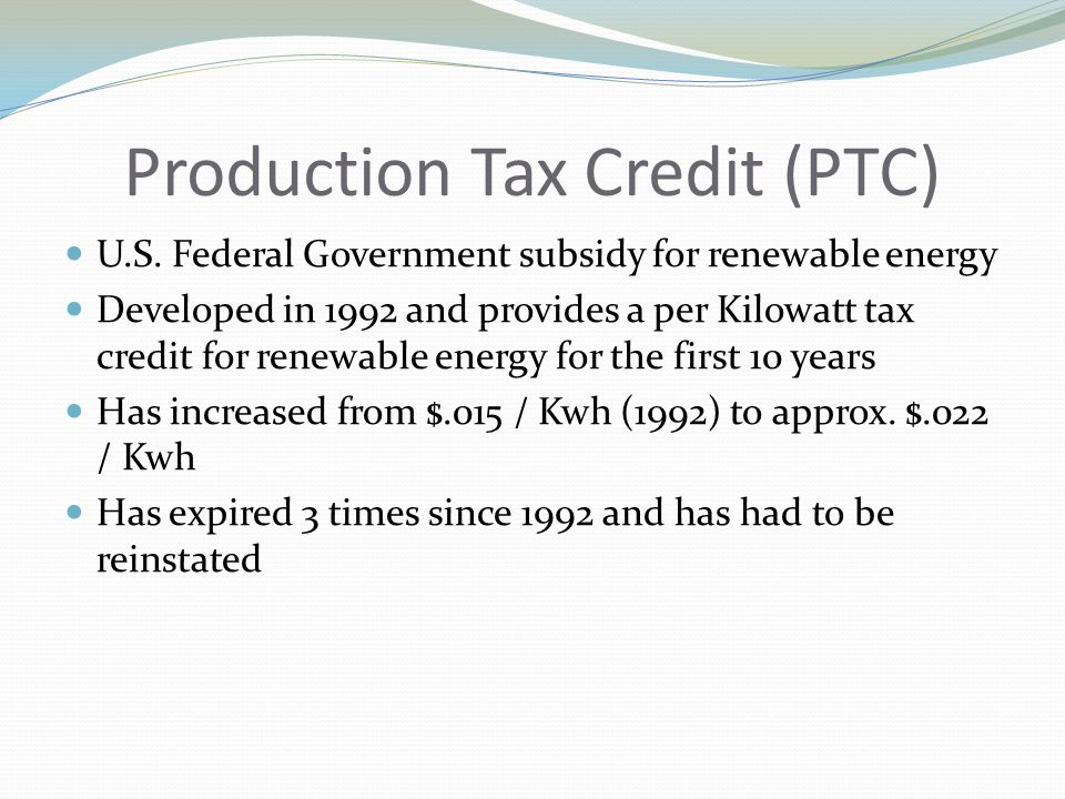 Production Tax Credit (PTC) U.S.