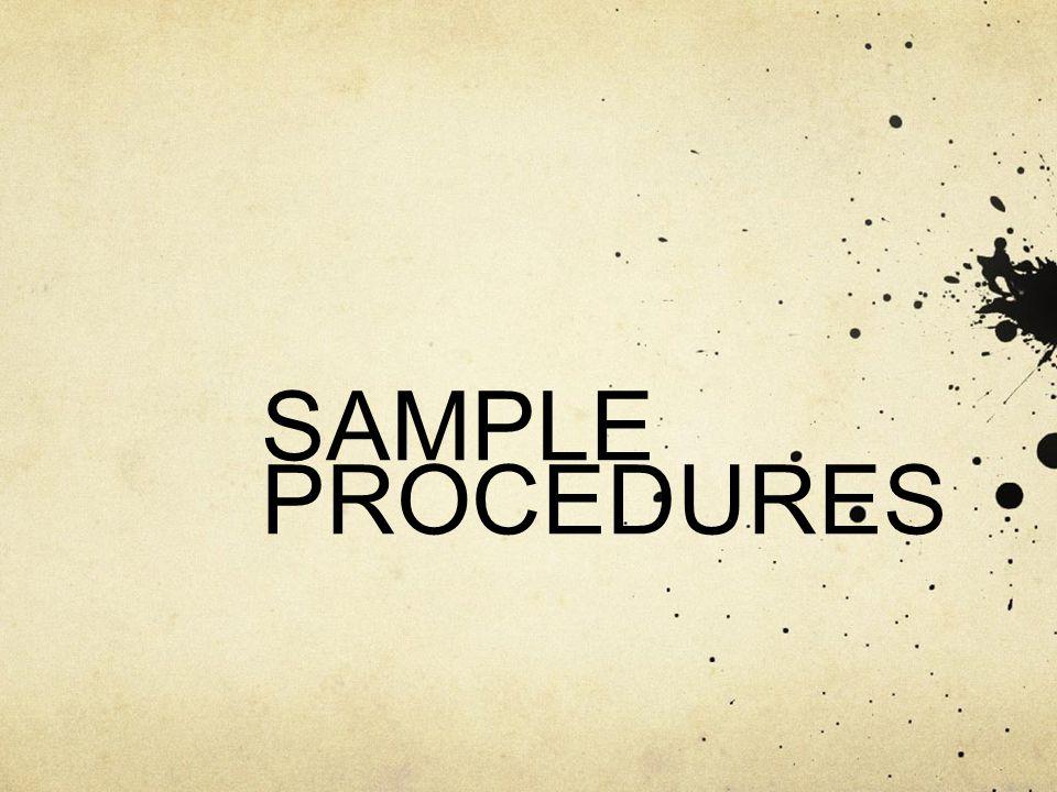 SAMPLE PROCEDURES