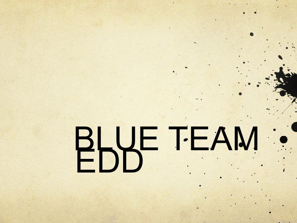 BLUE TEAM EDD