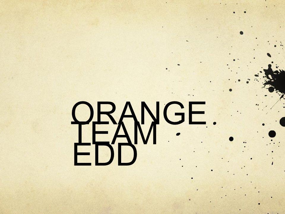 ORANGE TEAM EDD