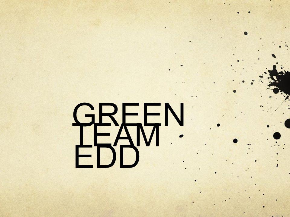 GREEN TEAM EDD
