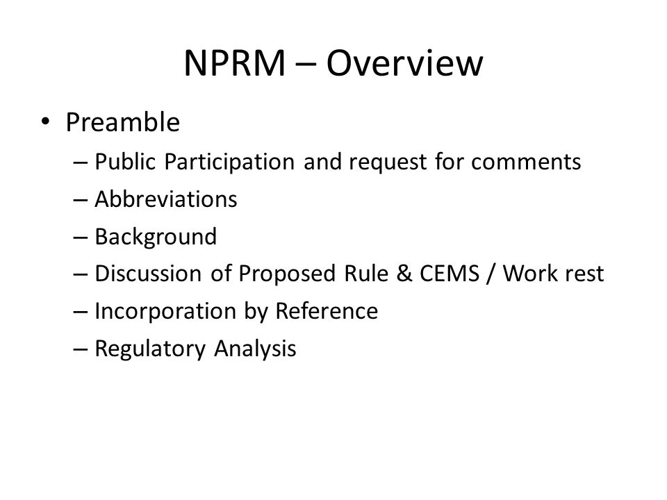 NPRM – Overview Preamble – Public Participation and request for comments – Abbreviations – Background – Discussion of Proposed Rule & CEMS / Work rest