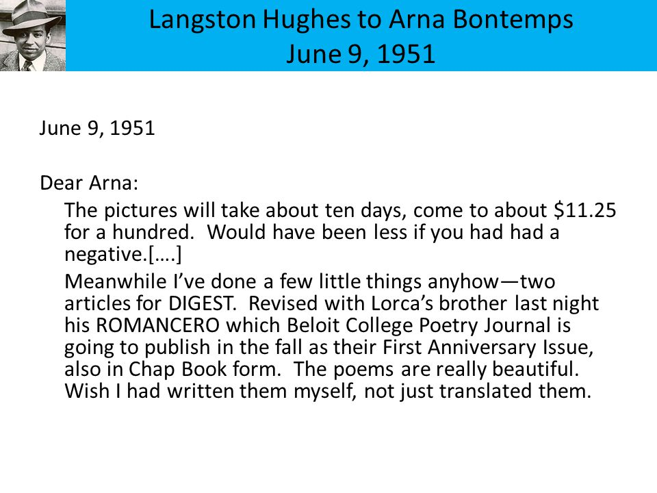 Langston Hughes to Arna Bontemps June 9, 1951 June 9, 1951 Dear Arna: The pictures will take about ten days, come to about $11.25 for a hundred.