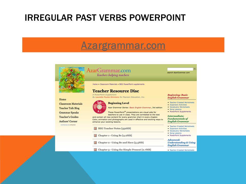 IRREGULAR PAST VERBS POWERPOINT Azargrammar.com