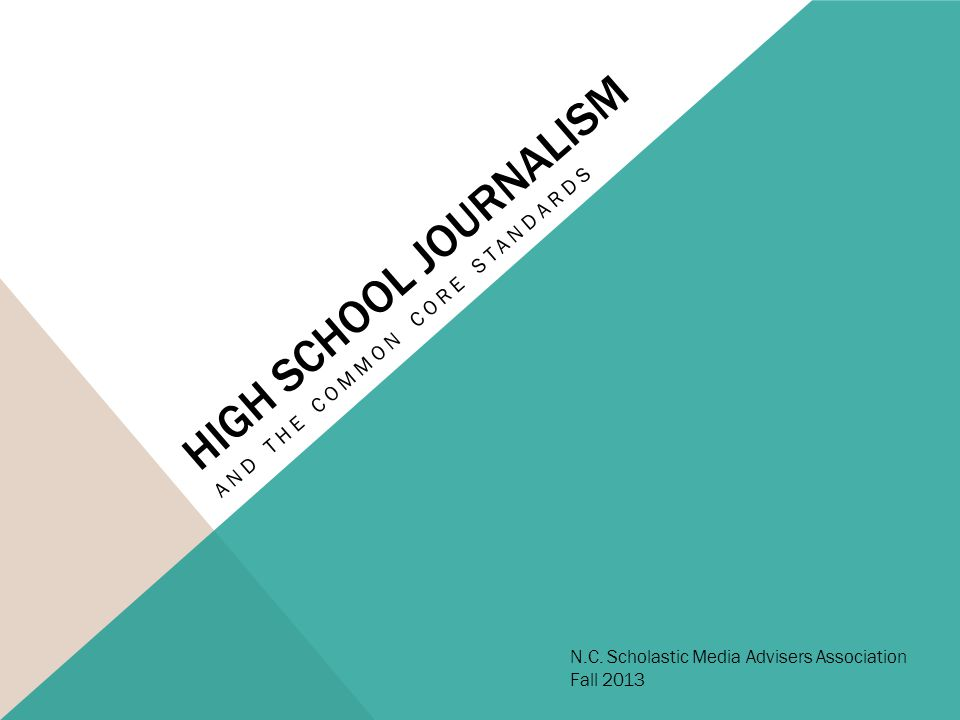 HIGH SCHOOL JOURNALISM AND THE COMMON CORE STANDARDS N.C.