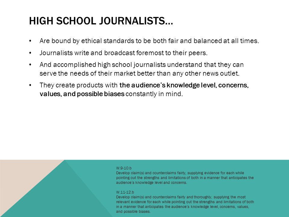 HIGH SCHOOL JOURNALISTS… Are bound by ethical standards to be both fair and balanced at all times.