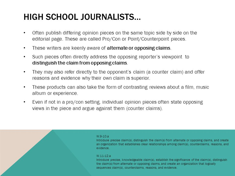 HIGH SCHOOL JOURNALISTS… Often publish differing opinion pieces on the same topic side by side on the editorial page.