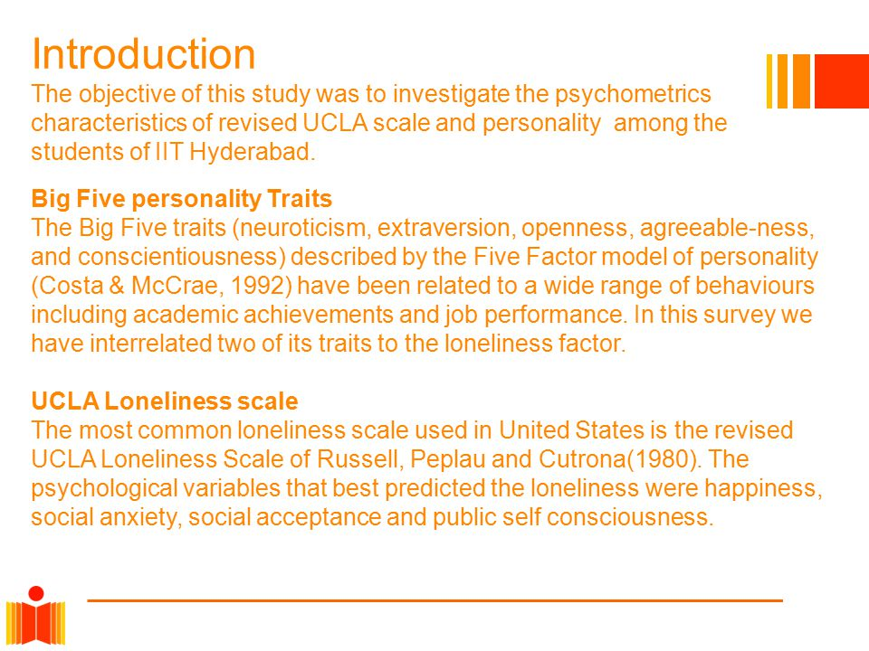 Introduction The objective of this study was to investigate the psychometrics characteristics of revised UCLA scale and personality among the students