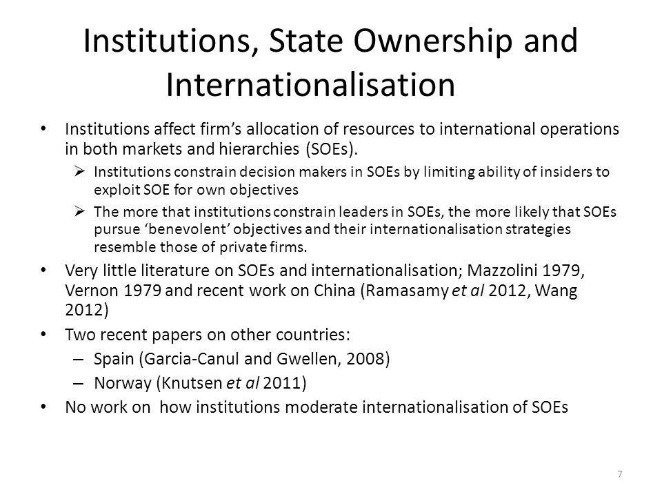 Institutions, State Ownership and Internationalisation Institutions affect firm's allocation of resources to international operations in both markets and hierarchies (SOEs).