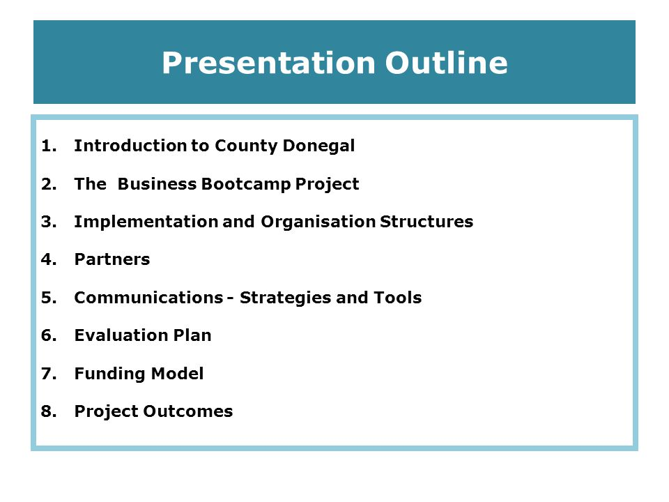 Presentation Outline 1.Introduction to County Donegal 2.The Business Bootcamp Project 3.Implementation and Organisation Structures 4.Partners 5.Commun