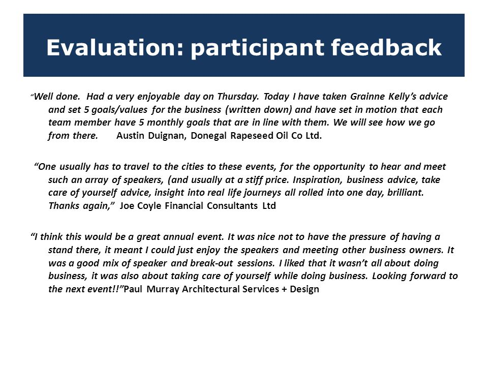 """Evaluation: participant feedback """" Well done. Had a very enjoyable day on Thursday. Today I have taken Grainne Kelly's advice and set 5 goals/values f"""