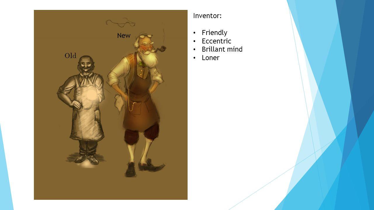 Inventor: Friendly Eccentric Brillant mind Loner Old New