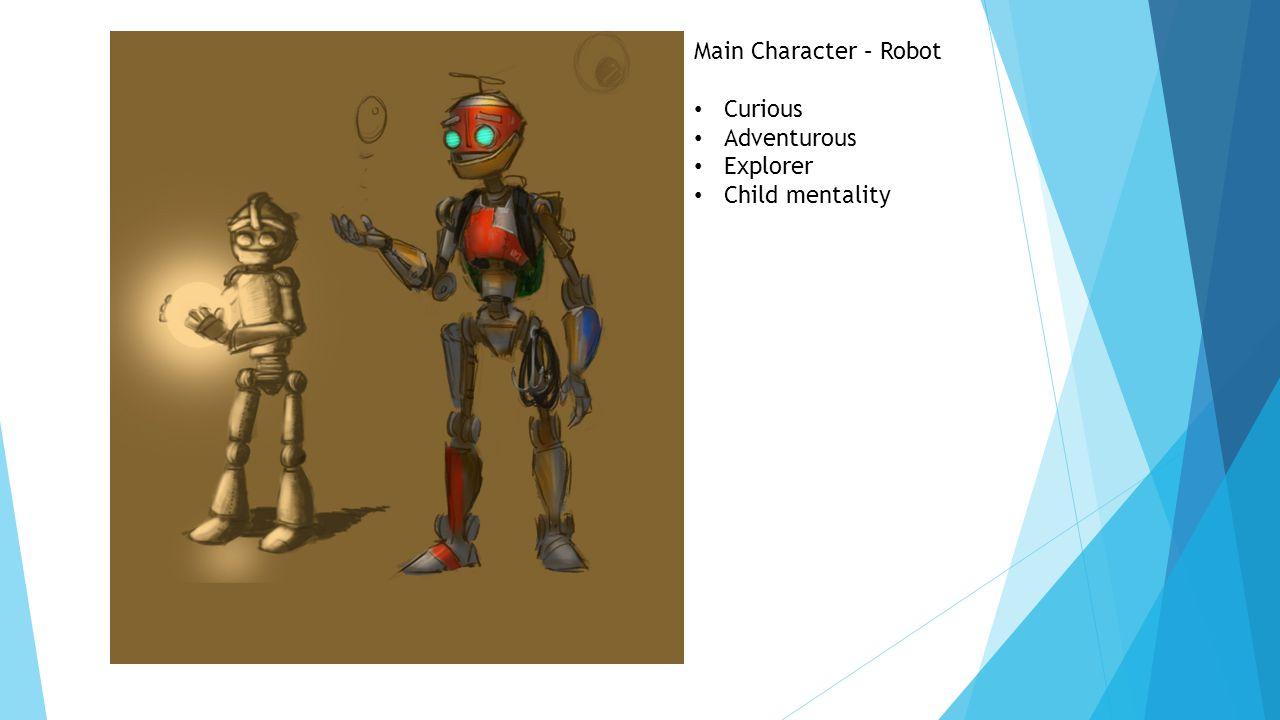 Main Character – Robot Curious Adventurous Explorer Child mentality