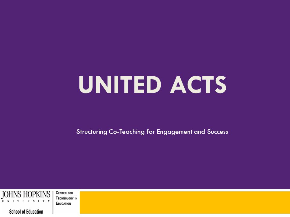 UNITED ACTS Structuring Co-Teaching for Engagement and Success
