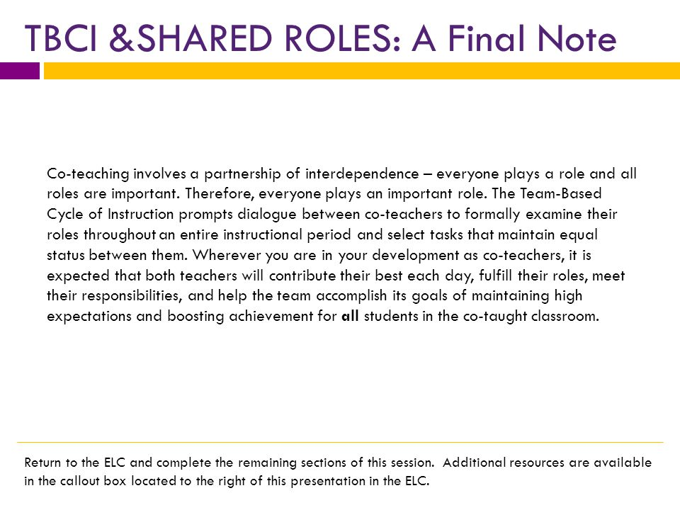 TBCI &SHARED ROLES: A Final Note Co-teaching involves a partnership of interdependence – everyone plays a role and all roles are important.