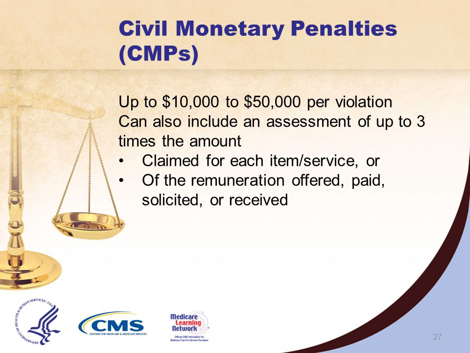26 Civil Monetary Penalties can include an assessment up to______ the amount of claims or remuneration 1.