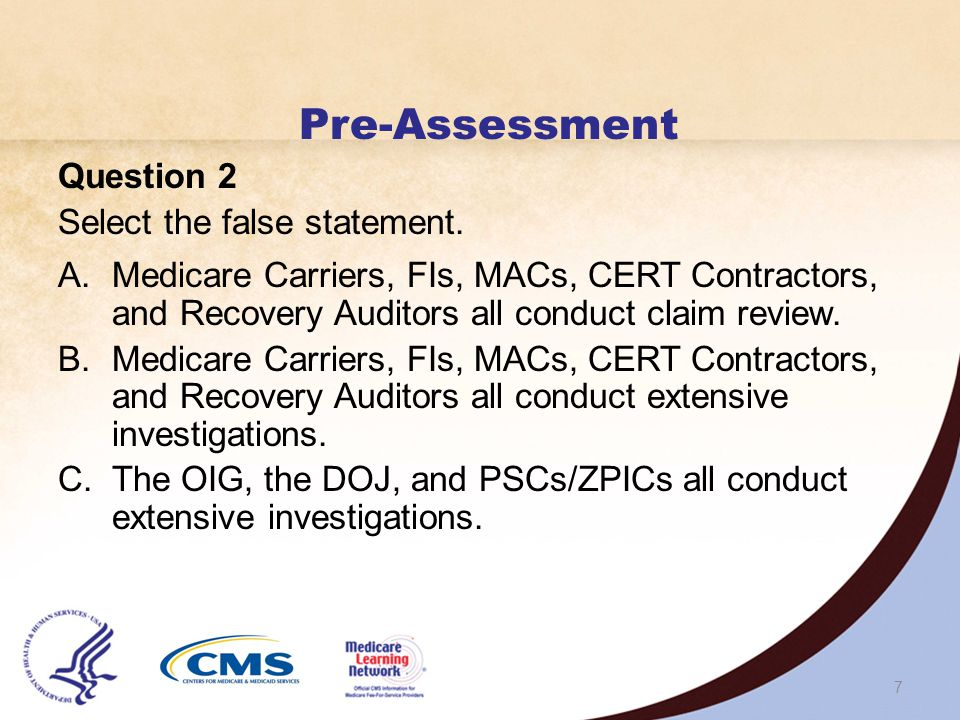 Pre-Assessment Question 2 Select the false statement.