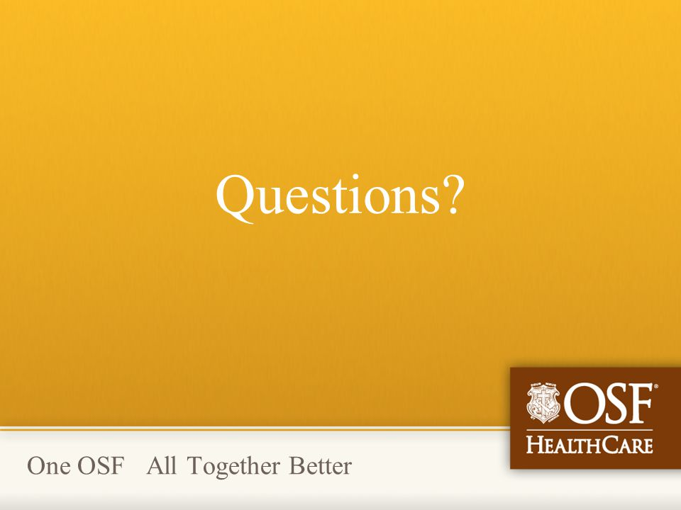 One OSF All Together Better Questions?