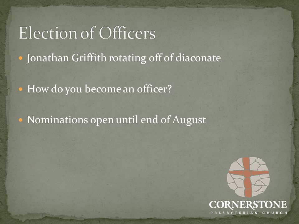 Jonathan Griffith rotating off of diaconate How do you become an officer.