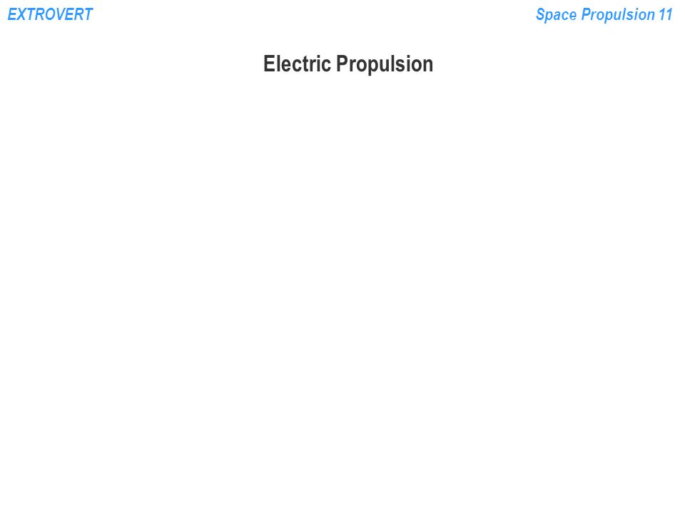 EXTROVERTSpace Propulsion 11 Electric Propulsion