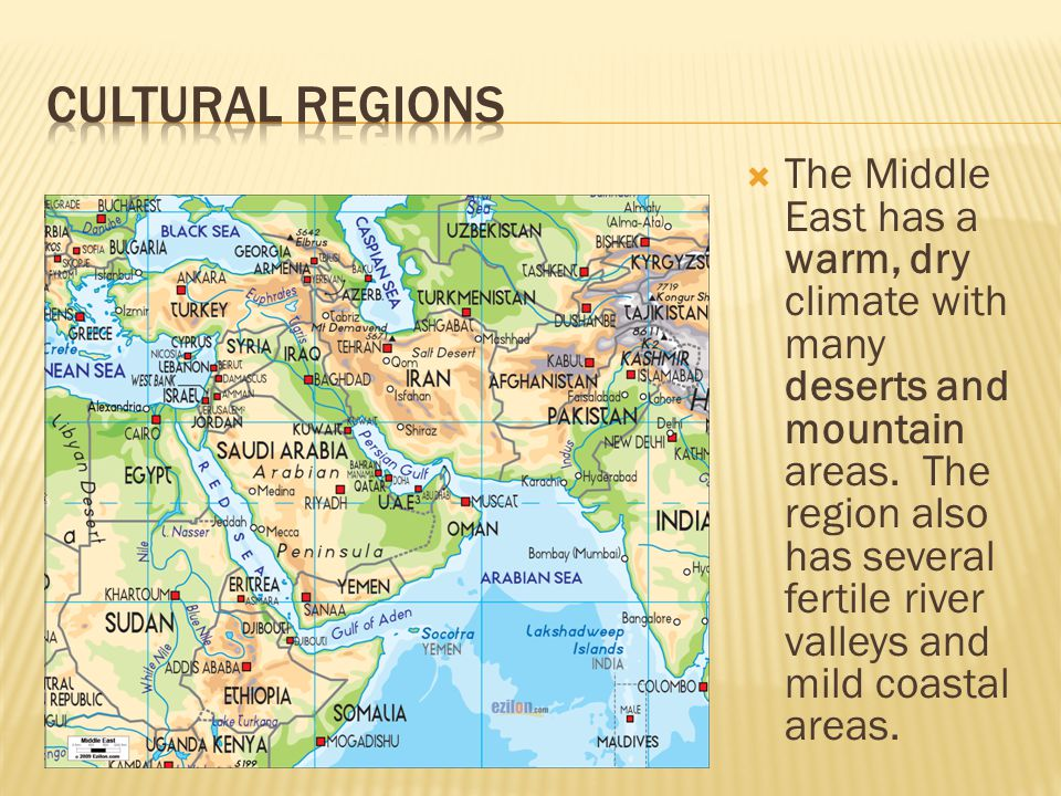  The Middle East has a warm, dry climate with many deserts and mountain areas. The region also has several fertile river valleys and mild coastal are