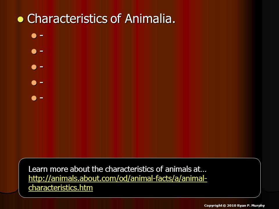 Characteristics of Animalia. Characteristics of Animalia.
