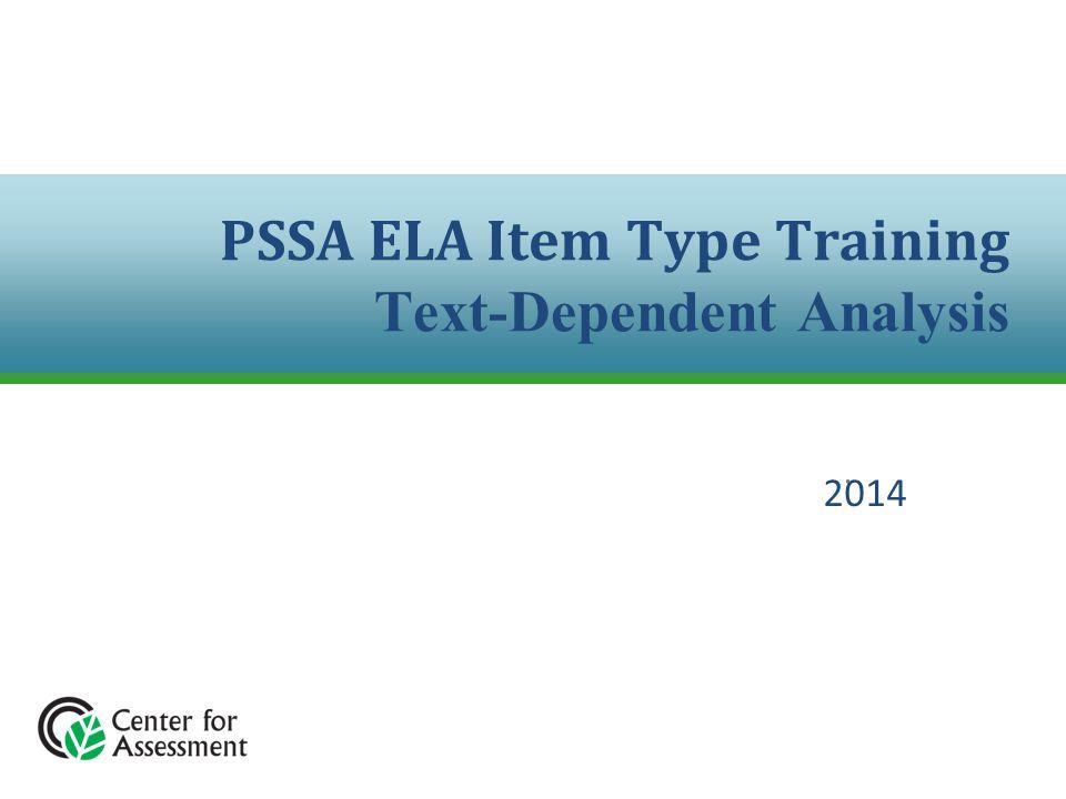 PSSA ELA Item Type Training Text-Dependent Analysis. 2014