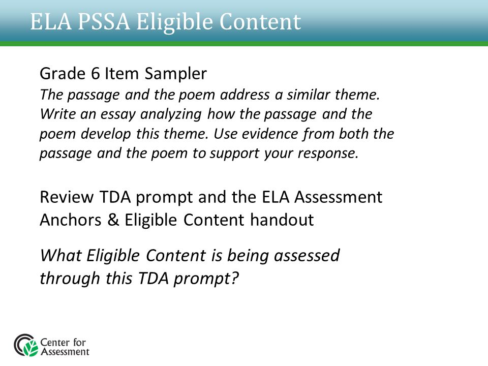 ELA PSSA Eligible Content Grade 6 Item Sampler The passage and the poem address a similar theme. Write an essay analyzing how the passage and the poem