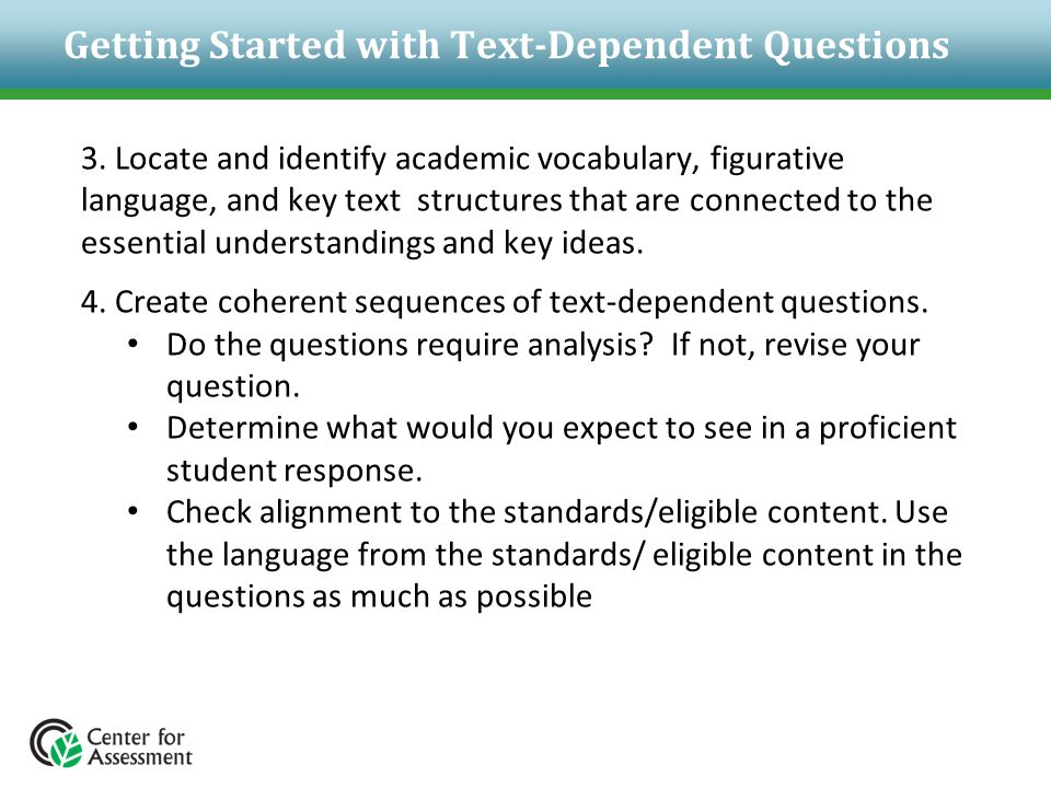 Getting Started with Text-Dependent Questions 3. Locate and identify academic vocabulary, figurative language, and key text structures that are connec