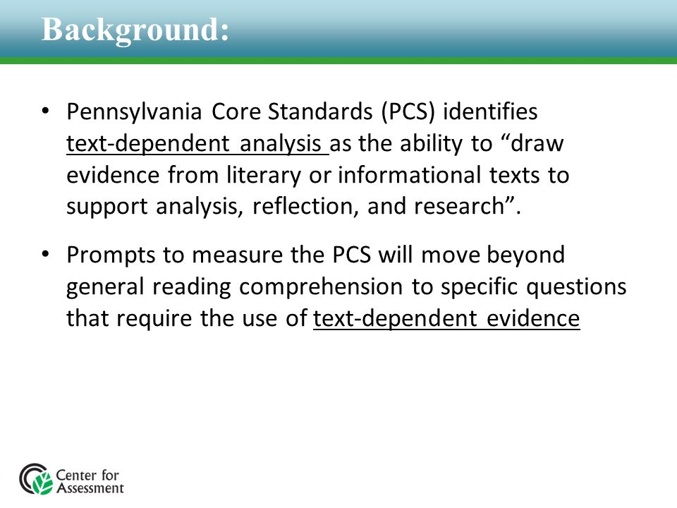 """Background: Pennsylvania Core Standards (PCS) identifies text-dependent analysis as the ability to """"draw evidence from literary or informational texts"""