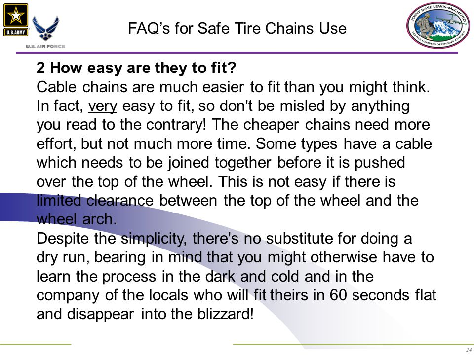 24 FAQ's for Safe Tire Chains Use 2 How easy are they to fit.