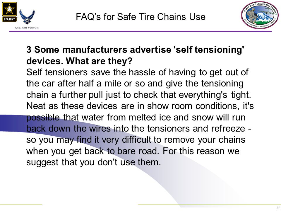 25 FAQ's for Safe Tire Chains Use 3 Some manufacturers advertise self tensioning devices.