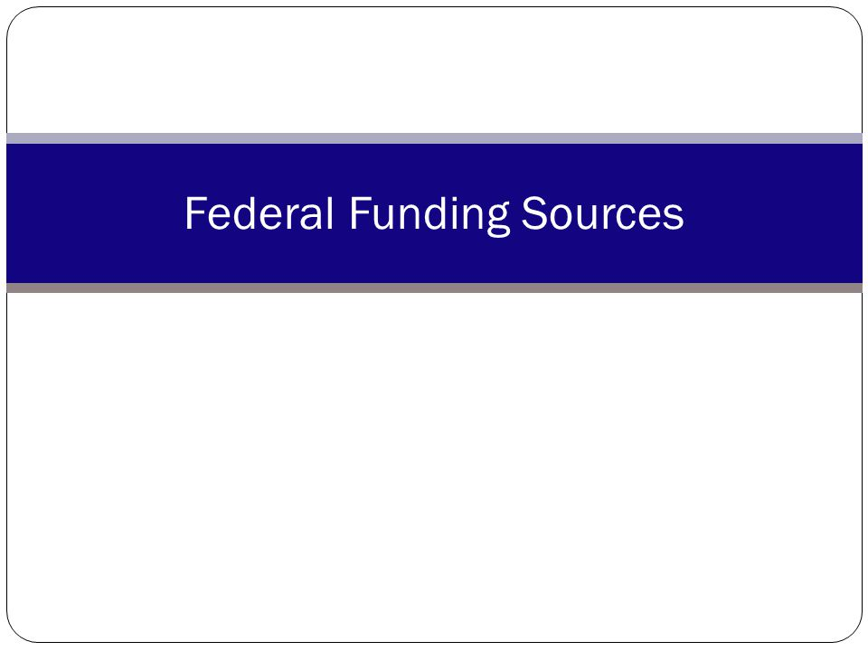 Federal Funding Sources