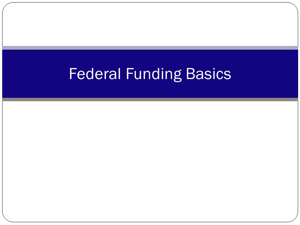 Federal Opportunities – WHAT CAN YOU ACCESS?