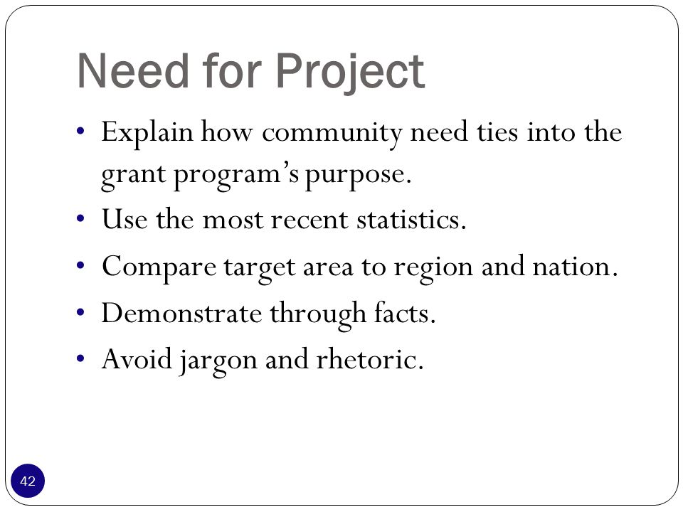 Need for Project Explain how community need ties into the grant program's purpose.