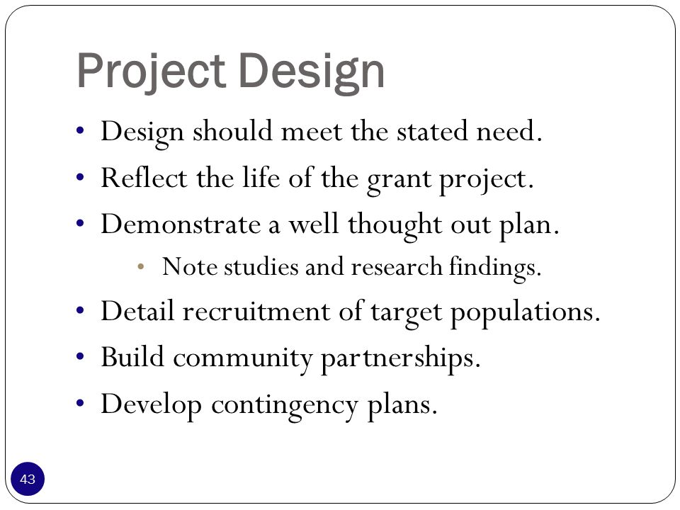 Project Design Design should meet the stated need.