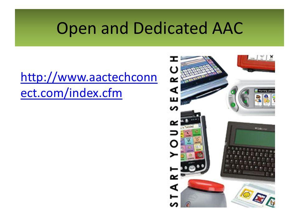 Open and Dedicated AAC http://www.aactechconn ect.com/index.cfm