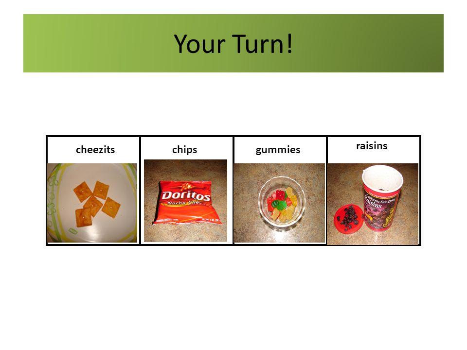 Your Turn! cheezitschipsgummies raisins cheezitschipsgummies raisins