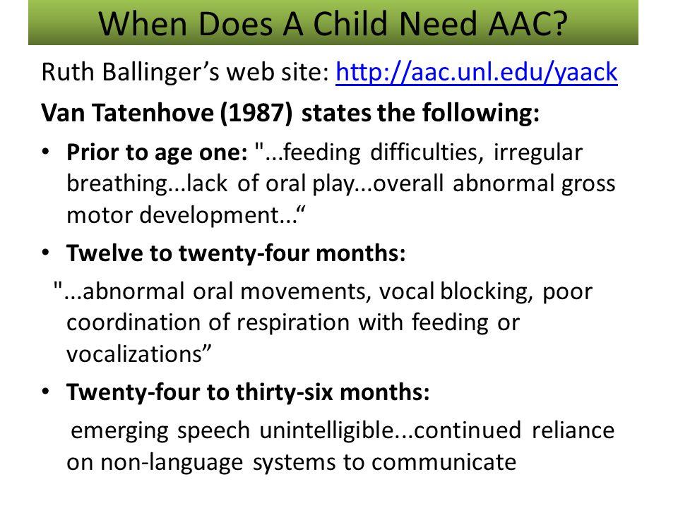 Ruth Ballinger's web site: http://aac.unl.edu/yaackhttp://aac.unl.edu/yaack Van Tatenhove (1987) states the following: Prior to age one: