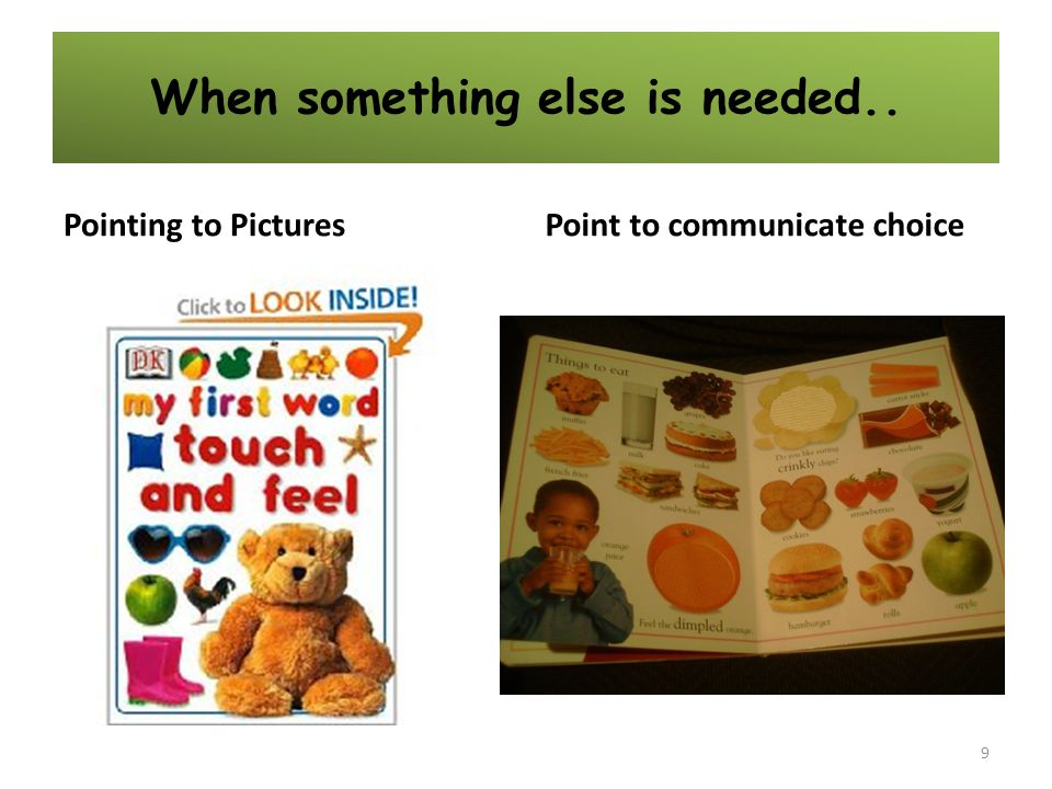 When something else is needed.. Pointing to PicturesPoint to communicate choice 9