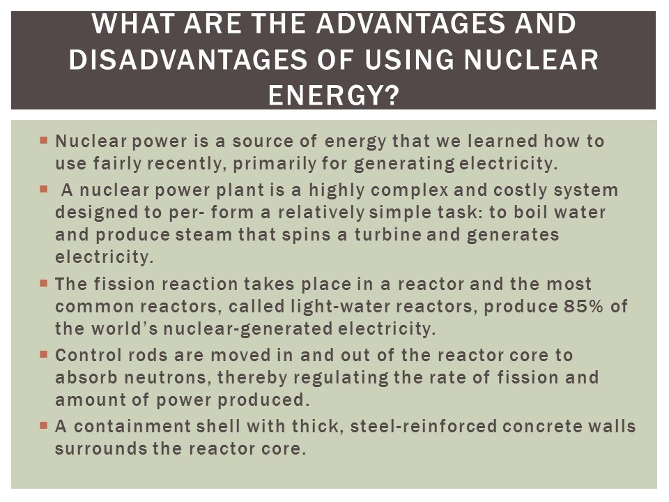  Nuclear power is a source of energy that we learned how to use fairly recently, primarily for generating electricity.  A nuclear power plant is a h