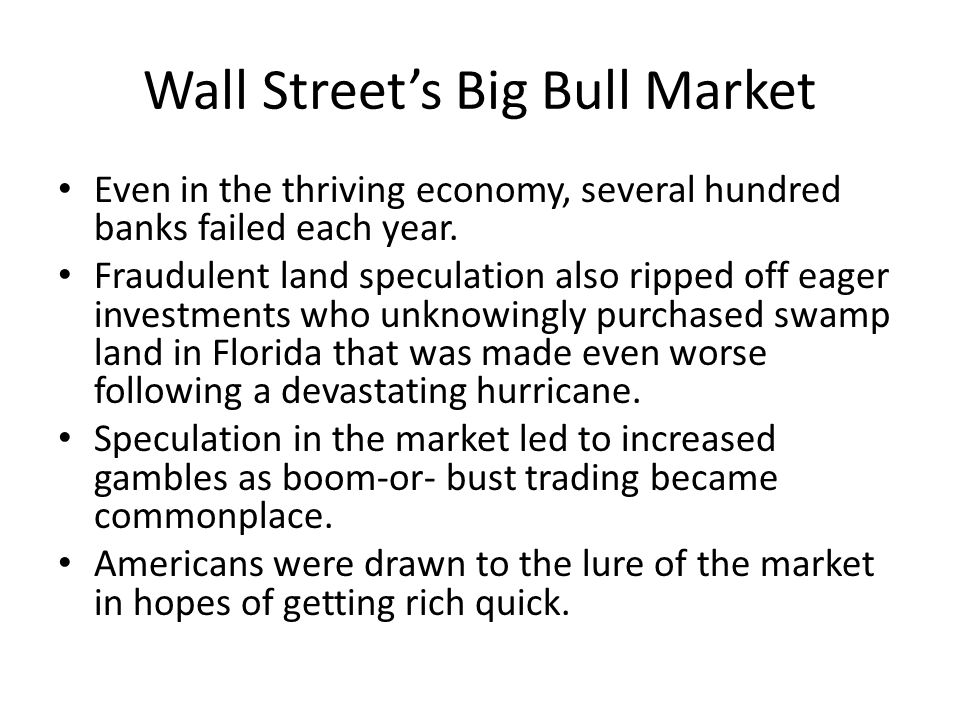 Wall Street's Big Bull Market Even in the thriving economy, several hundred banks failed each year.
