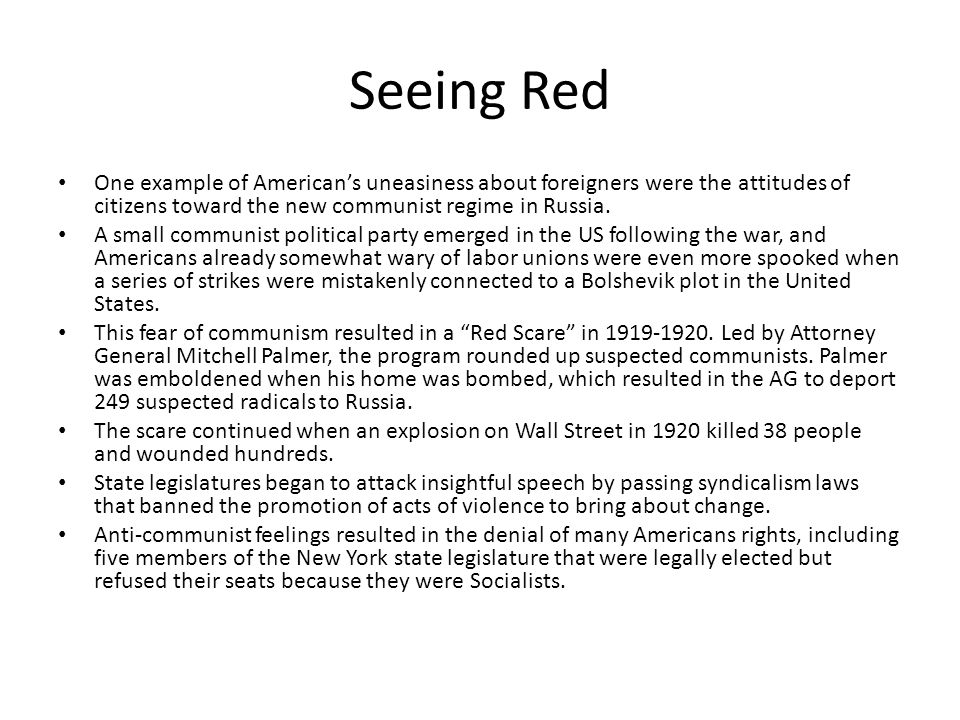 Seeing Red One example of American's uneasiness about foreigners were the attitudes of citizens toward the new communist regime in Russia.