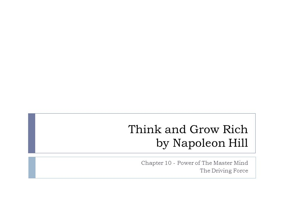 Think and Grow Rich by Napoleon Hill Chapter 10 - Power of The Master Mind The Driving Force