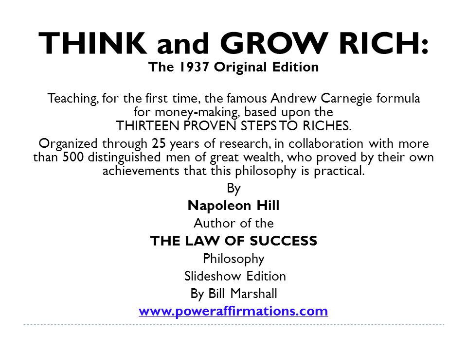 THINK and GROW RICH: The 1937 Original Edition Teaching, for the first time, the famous Andrew Carnegie formula for money-making, based upon the THIRTEEN PROVEN STEPS TO RICHES.