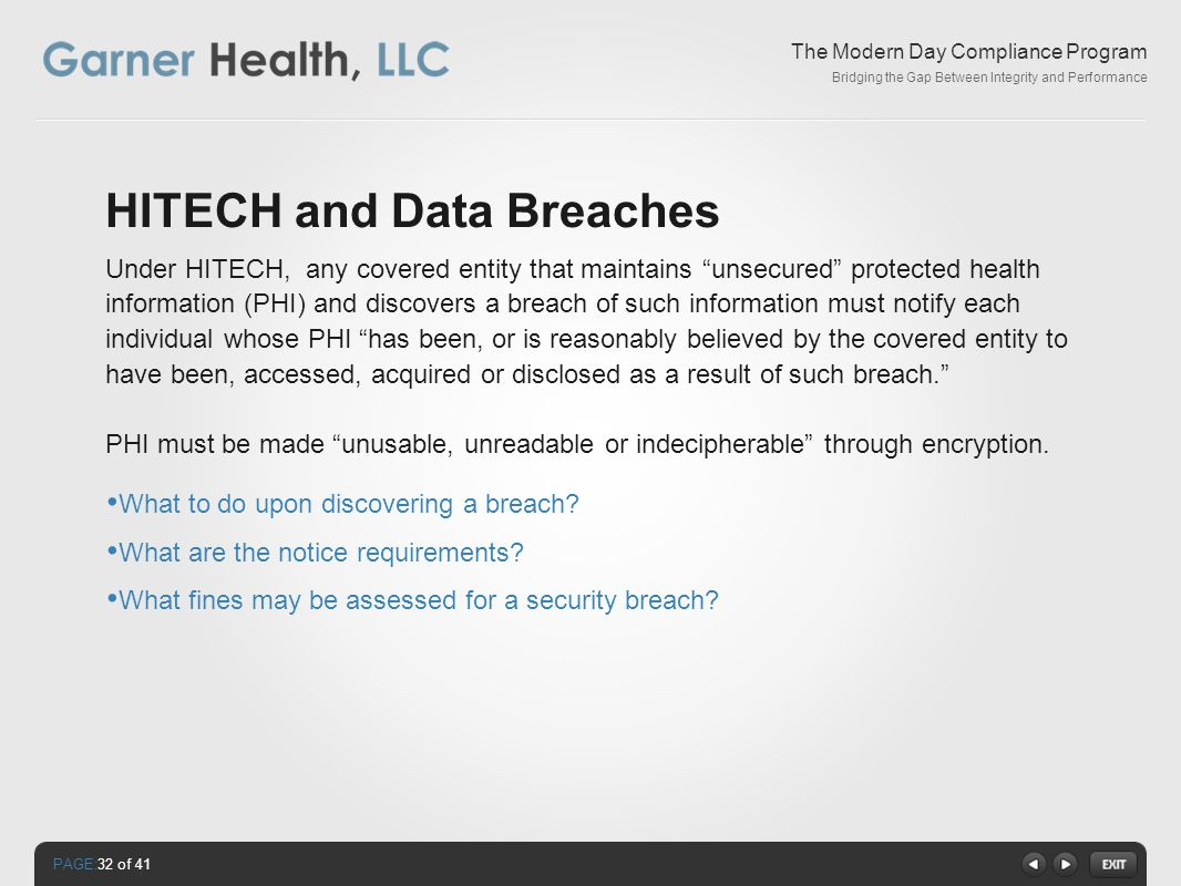 PAGE: The Modern Day Compliance Program Bridging the Gap Between Integrity and Performance HITECH and Data Breaches What to do upon discovering a breach.