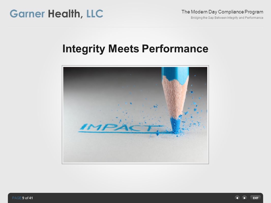 PAGE: The Modern Day Compliance Program Bridging the Gap Between Integrity and Performance Integrity Meets Performance 9 of 41