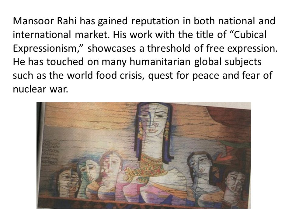 Mansoor Rahi has gained reputation in both national and international market.